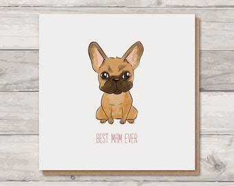 Best Mam Card - French Bulldog Card - Frenchie Card