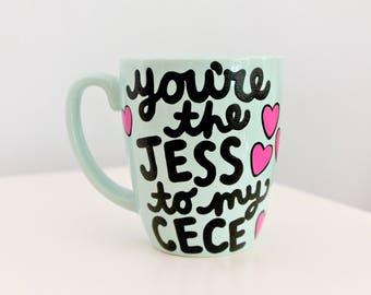 you're the jess to my cece, new girl mug, new girl tv show, new girl, jess to my cece, best friend birthday gift, best friend mug