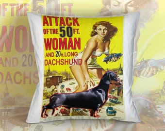 Dachshund Art Pillow Case Throw Pillow - Attack of the 50 Foot Woman Movie Poster  Perfect DOG LOVER Gift for Her Gift for Him