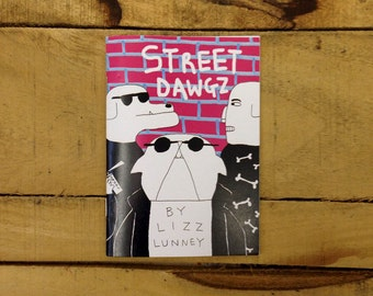 Street Dawgz Comic Book by Lizz Lunney (Lame Duck Press zine)