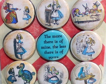 Alice in Wonderland Magnets - One Inch - The More There Is Of Mine