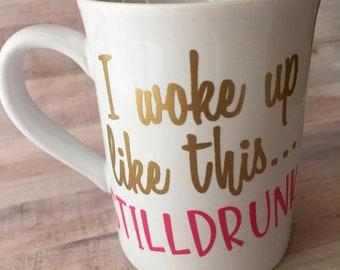 Still Drunk Coffee Mug