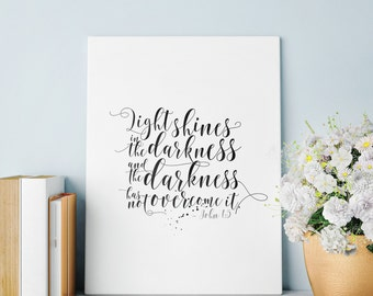 The light shines in the darkness, and the darkness has not overcome it, Wall art, illustration, Typography, wall decor — Printable. No.1.