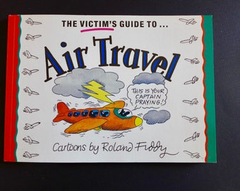 The Victim's Guide to Air Travel / Vintage 1990s Humor / Read Before Your Next Flight