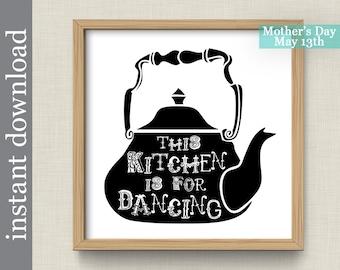 Kitchen Wall Art, Kitchen Printable, Kitchen Dancing, funny kitchen art, kitchen decor, tea kettle art, kitchen download,black white kitchen