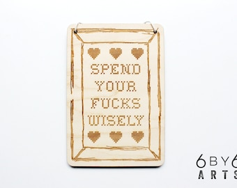 Spend Your F*@#% Wisely Motivational Wall Art Sign | Words of Wisdom | Inspirational Quotes | Best Advice | Profanity