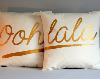 Ooh, lala French quote pillow cover - Wedding gift pillow- Throw pillow Set - Accent pillow - 16x16 18x18 20x20 24x24 26x26