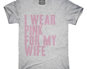 I Wear Pink For My Wife Awareness Support T-Shirt, Hoodie, Tank Top, Gifts