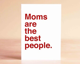 Funny Mothers Day Card - Wife Mothers Day - Mother Gift from Daughter - Mothers Day Gift - Moms are the best people.