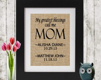 Mother's Day Gift - My Greatest Blessings Call Me Mom -  Gift for Mother's Day - Gift for Mom - Burlap Print - Gift for Mom - Gift for her