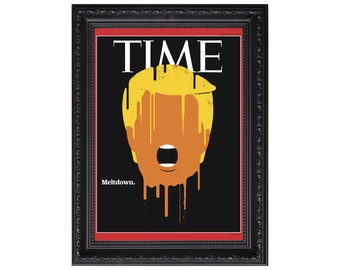 Donald Trump 'Meltdown' Time Magazine August 2016 Issue Cover Poster or Art Print