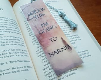 Screw this I'm going to Narnia. Bookmark and tassel. Laminated bookmark