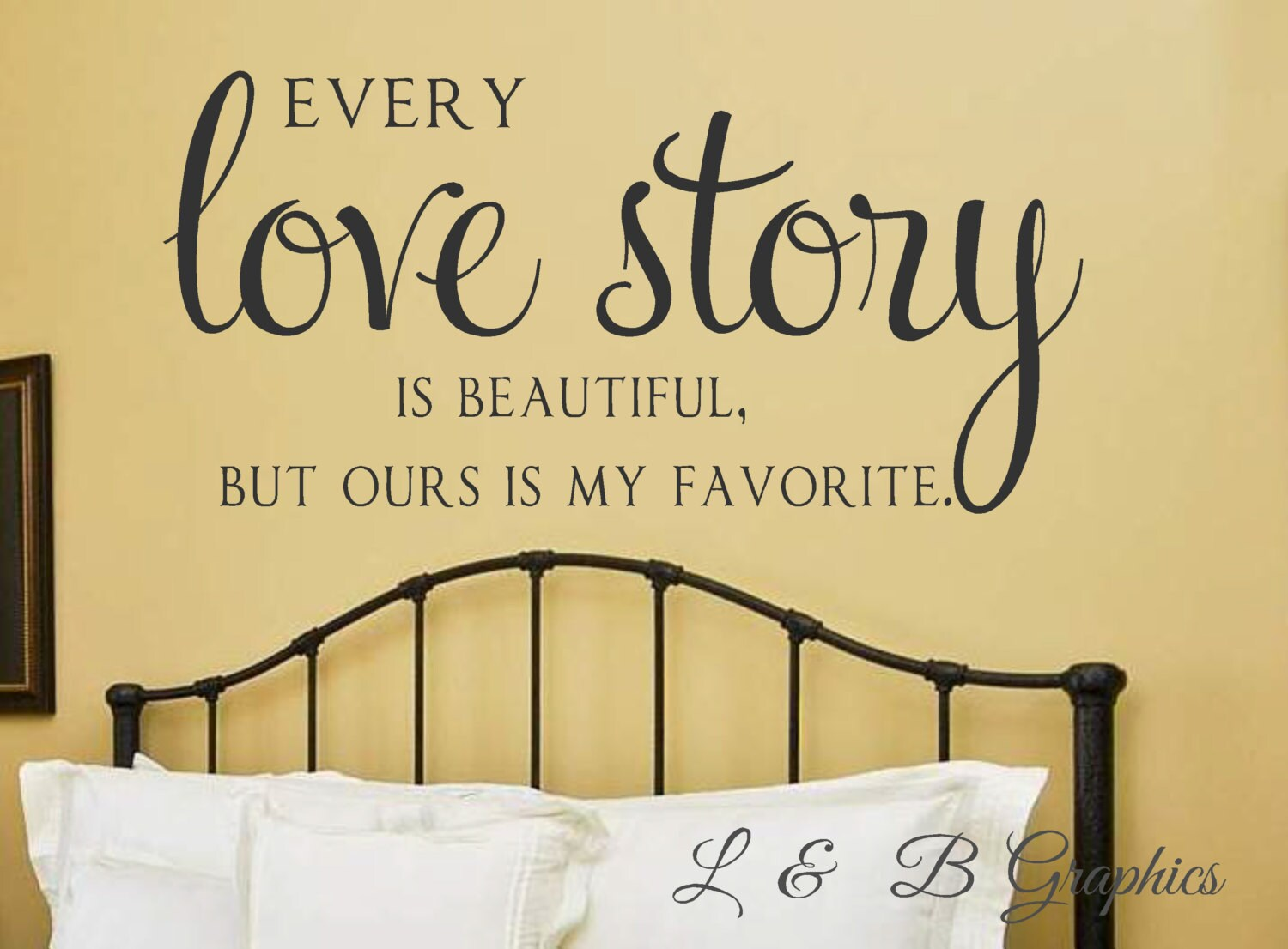 Every Love Story is Beautiful-Vinyl Wall Decal-Lettering