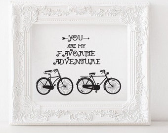 You are my favorite adventure Printable, Greatest adventure print, bicycle print, bicycle printable, bicycle decor, adventure printable