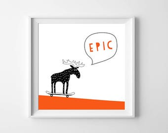Epic Moose Boy Room Art Printable Black White Orange , Playroom Wall Art , Skateboard Art, Camping Toddler Room Scandinavian Nursery Artwork