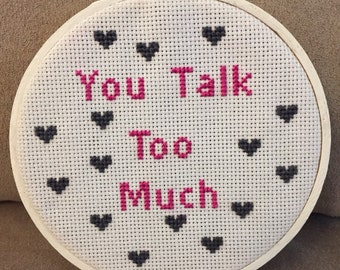 You Talk Too Much Finished Cross Stitch