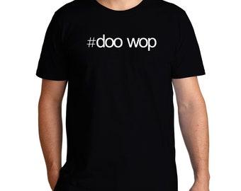 Hashtag Doo Wop T-Shirt