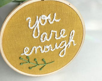 you are enough embroidery hoop