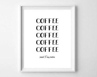 Coffee PRINTABLE art, black and white, kitchen art, kitchen printable, funny wall art, coffee lover art, coffee printable, coffee print