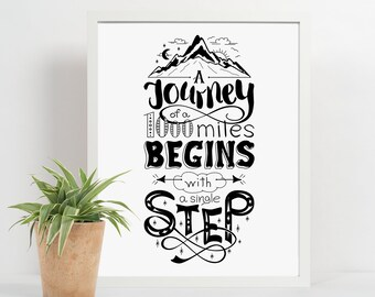 A Journey of 1000 Miles Begins with a Single Step Printable Art Digital Download 8x10 11x14 Digital Print Printable Gift For Her Instant