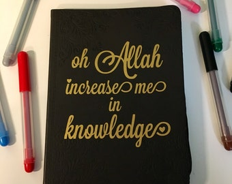 Journal | Islamic Notebook | Diary | Oh Allah Increase me in Knowledge | Metallic Gold Lettering | Quranic Dua | Quranic Ayah | Notes
