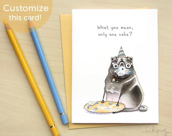Hungry Pug funny birthday card, Only One Cake black pug card, cute Happy Birthday card, Pug celebration card, congratulations card by Inkpug