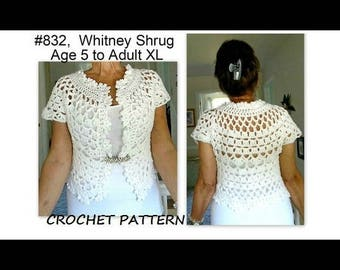 Crochet PATTERN, SHRUG pattern, # 832, Whitney Shrug Bolero,  Wedding Shrug, sweater, vest, tops, Age 5 to women's XL, girls,  clothing,