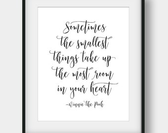 60% OFF Sometimes The Smallest Things Take Up The Most Room In Your Heart, Winnie The Pooh Quote, Kids Room Decor, Disney Quote, Calligraphy