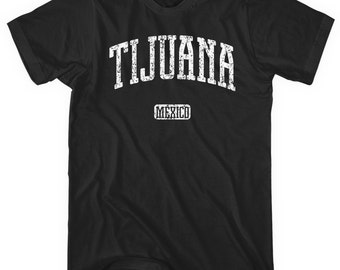 Tijuana Mexico T-Shirt - Men and Unisex - XS S M L XL 2x 3x 4x - Gift, Tijuana Shirt, TJ Shirt, Baja California ,Tijuanan, Club, Mexicano
