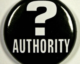 Question Authority - Button Pinback Badge 1 inch