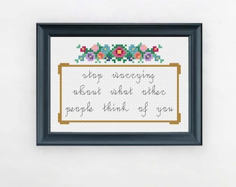 PDF ONLY Stop Worrying About What Other People Think of You Modern Subversive Cross Stitch Template Pattern Instant PDF Download