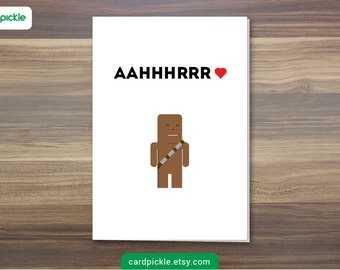 DOWNLOAD Printable Card - I Love You Card - Star Wars Card - Chewie - Chewbacca - Happy Birthday - Happy Anniversary - Valentines Card