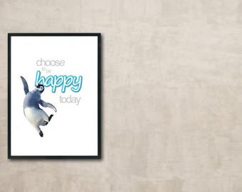 Choose To Be Happy Today Print - Instant Download