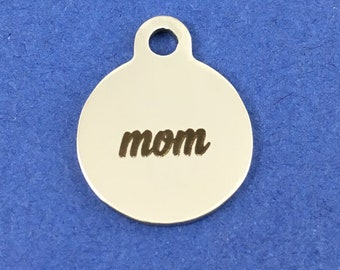 Mom Round Disk Charm, Stainless Steel, Mom Charm, Personalized  charms, Mom Gift, Gift for Mom, Steel Charm, Mom Pendant, Mothers Day Gift