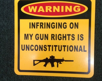 Warning Infringing on my gun rights is Unconstitutional 12 inch by 12 Metal Sign second amendment Gun Rights