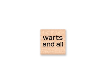 WARTS AND ALL - Wood Mounted Rubber Stamp (mcrs 09-27)