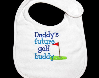 Baby Bib, Daddy's Future, Golf Buddy, Golf Baby, 0 to 6 Mo, 6 Mo to Toddler, Baby Shower Gift, Baby Gift for Golfer, White Bib, Golfing Gift