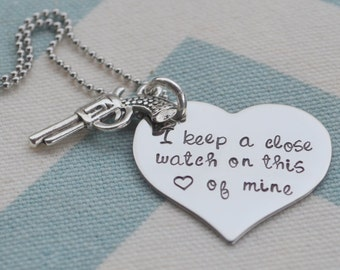 I Keep A Close Watch On This Heart of Mine Necklace with Pistol Silver Charm Hand Stamped - Gift - Birthday - Anniversary - Best Friends