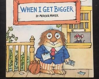 When I Get Bigger by Mercer Mayer - 1983