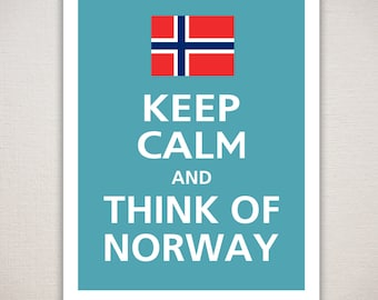 Keep Calm and THINK OF NORWAY Art Print