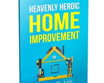 Heavenly Heroic Home Improvement