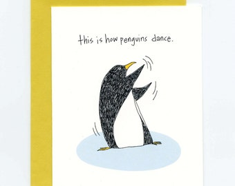 This Is How Penguins Dance Greeting Card - The Shimmy