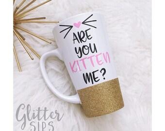 Are You Kitten Me? Glitter Ceramic Glitter Coffee Cup // Glitter Cup // Glitter Mug // Coffee lover // Kitten // Cat Lover // Whiskers