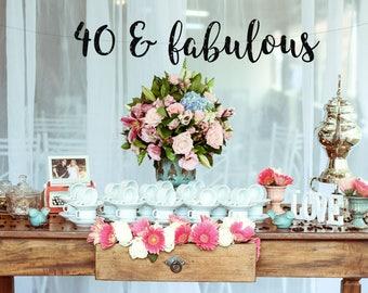 40th Birthday Decorations, 40th Birthday Banner, 40th birthday party decorations, 40th Birthday Party garland/ Glitter Banner 40 & fabulous
