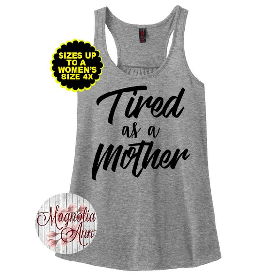 Tired As A Mother, Women's Racerback Tank, Plus Size Tank, Plus Size Racerback, Plus Size Clothing, Mom Tank, Mom Life Tank, Mom Shirt, Mom