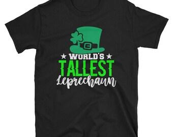 World's Tallest Leprechaun - Funny T Shirt - Leprechaun Shirt - St Paddys Day Shirt- St Patricks Day Shirt- Saint Patricks Day Shirt