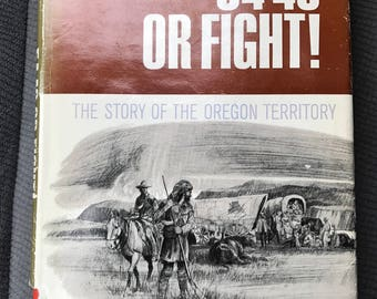 "OREGON TRAIL American History Book ""54 - 40 Or Fight!, The Story of the Oregon Trail"", 1967 Bob & Jan Young, United States Geography Book"