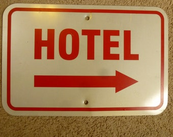 """Vintage 1 Sided Street Sign - HOTEL with pointing arrow - 2 holes for mounting to pole or wall - 18"""" x 12"""""""