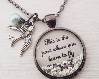 Inspirational quote necklace/This is the part where you learn to fly/ bird necklace/inspirational gift/graduation gift/divorce jewelry