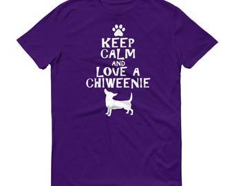 Keep Calm and Love A Chiweenie, Cute Chiweenie T-Shirt, Chiweenie Paw Gift, Chiweenie Lover Tee Shirt